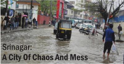Srinagar : A City Of Chaos And Mess