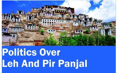Politics Over Leh And Pir Panjal